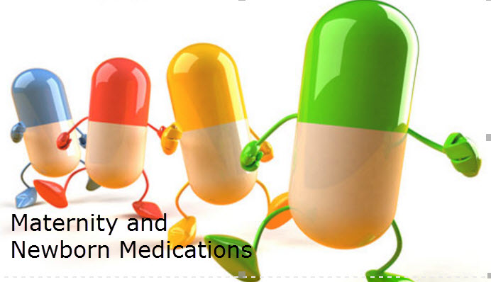 Maternity and Newborn Medications